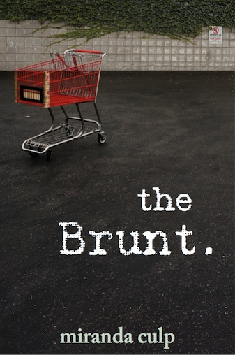 The Brunt: Short Stories by Miranda Culp Now Available on Kindle
